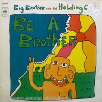 "Big Brother And The Holding Co. – Be A Brother - Виниловые пластинки, Интернет-Магазин ""Ультра"", Екатеринбург"