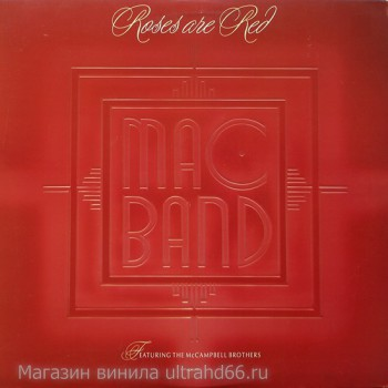"Mac Band Featuring The McCampbell Brothers  ‎– Roses Are Red  - Виниловые пластинки, Интернет-Магазин ""Ультра"", Екатеринбург"